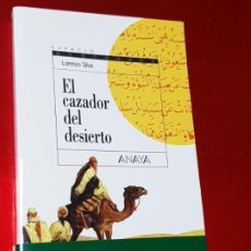 Libros de segunda mano: LIBRO-EL CAZADOR DEL DESIERTO-LORENZO SILVA-13ª EDICIÓN-ANAYA-NUEVO-SEGUNDA PARTE DE LA TRLOGÍA DE G. Lote 195513218