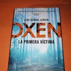 Libros de segunda mano: OXEN. LA PRIMERA VICTIMA. JENS HENRIK JENSEN. 1 ª EDICION ABRIL 2019. BUEN ESTADO.. Lote 195990618