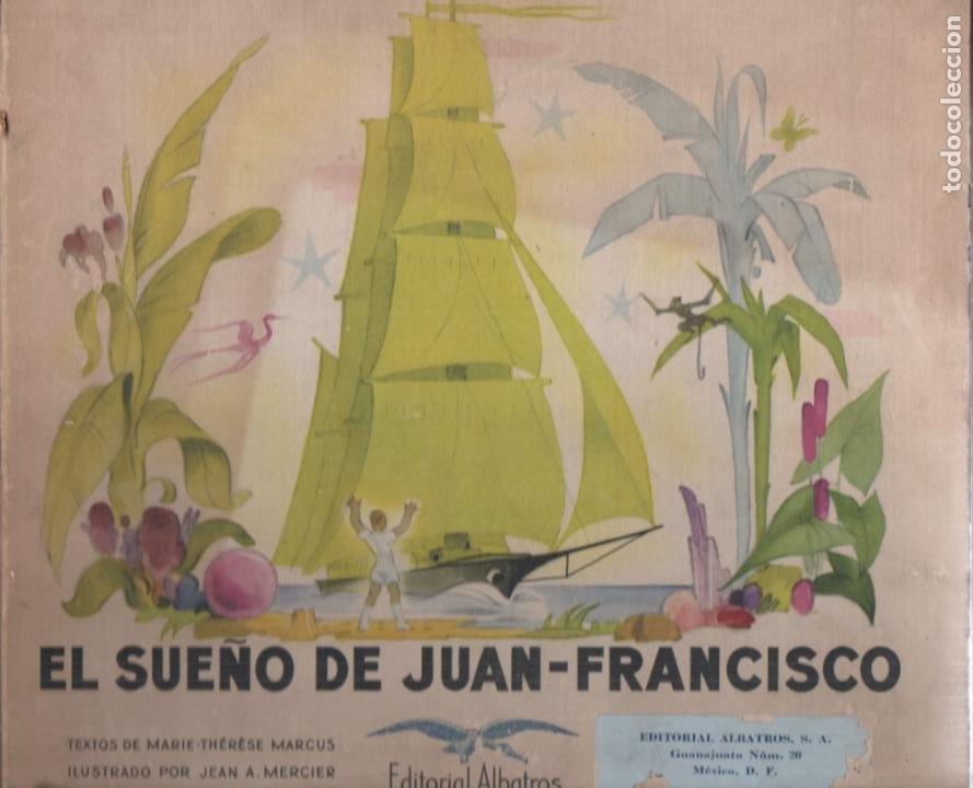 Libros de segunda mano: MARCUS Y MERCIER : EL SUEÑO DE JUAN FRANCISCO (ALBATROS, MÉXICO, 1946) - Foto 2 - 196328025