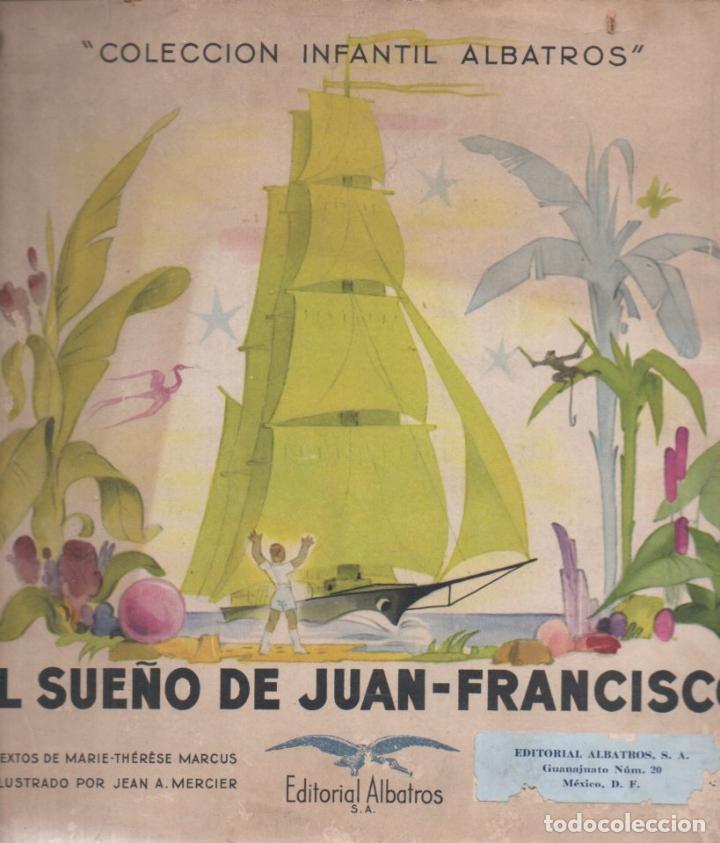MARCUS Y MERCIER : EL SUEÑO DE JUAN FRANCISCO (ALBATROS, MÉXICO, 1946) (Libros de Segunda Mano - Literatura Infantil y Juvenil - Novela)