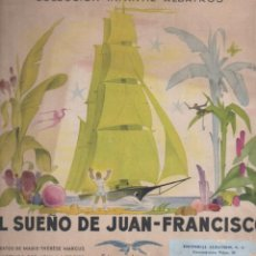 Libros de segunda mano: MARCUS Y MERCIER : EL SUEÑO DE JUAN FRANCISCO (ALBATROS, MÉXICO, 1946). Lote 196328025