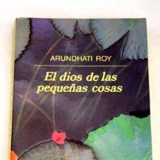 Libros de segunda mano: EL DIOS DE LAS PEQUEÑAS COSAS. AURUNDHATI ROY. EDITORIAL ANAGRAMA. Lote 196589127