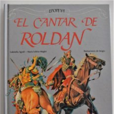 Libros de segunda mano: EL CANTAR DE ROLDÁN - GABRIELLA AGRATI Y LETIZIA MAGINI - ILUSTRACIONES SERGIO - ED. EVEREST 1987. Lote 197650811