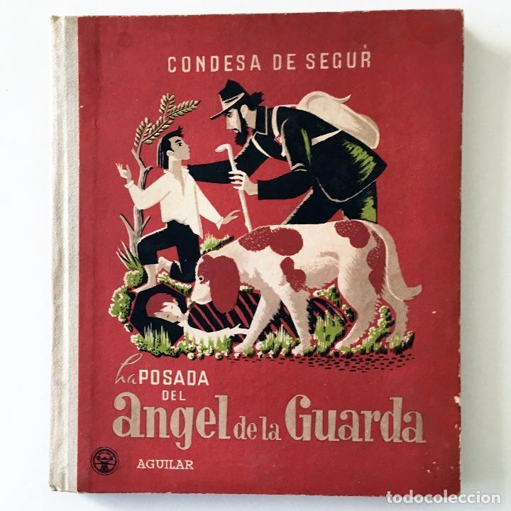 Libros de segunda mano: LA POSADA DEL ÁNGEL DE LA GUARDA - CONDESA DE SEGUR - AGUILAR EDITOR MADRID - Foto 2 - 197688988