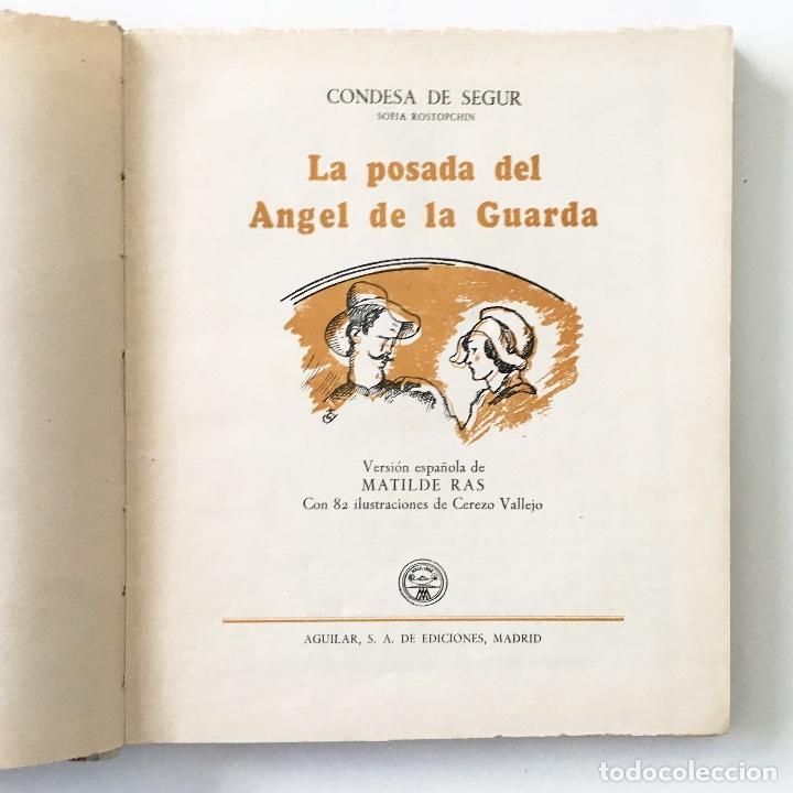 Libros de segunda mano: LA POSADA DEL ÁNGEL DE LA GUARDA - CONDESA DE SEGUR - AGUILAR EDITOR MADRID - Foto 4 - 197688988