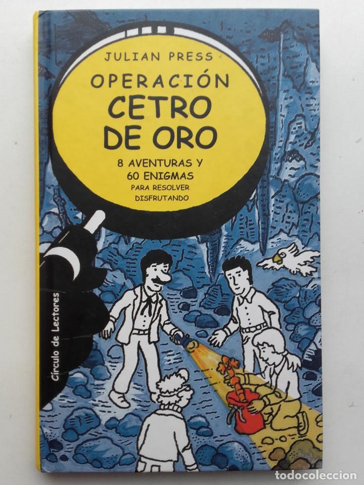 OPERACIÓN CETRO DE ORO. 4 AVENTURAS Y 60 ENIGMAS PARA RESOLVER DISFRUTANDO - JULIAN PRESS (Libros de Segunda Mano - Literatura Infantil y Juvenil - Novela)