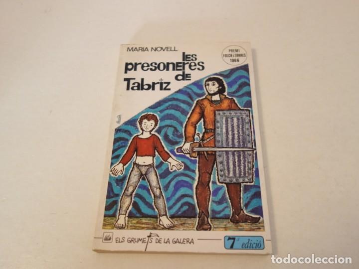 MARIA NOVELL. LES PRESONERES DE TABRIZ. PREMI FOLCH I TORRES 1966. ELS GRUMETS DE LA GALERA (Libros de Segunda Mano - Literatura Infantil y Juvenil - Novela)
