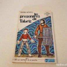 Libros de segunda mano: MARIA NOVELL. LES PRESONERES DE TABRIZ. PREMI FOLCH I TORRES 1966. ELS GRUMETS DE LA GALERA. Lote 197861170