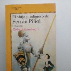 Libros de segunda mano: EL VIAJE PRODIGIOSO DE FERRÁN PIÑOL I (EUROPA), DE ROBERT SALADRIGAS. DEDICADO POR EL AUTOR.. Lote 198060970