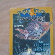 Libros de segunda mano: LA SORPRESA DEL ABUELO - QUIQUE & LUCAS - LOCOPILOTOS - KNISTER. Lote 198463122