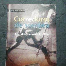 Libros de segunda mano: CORREDORES DE SOMBRA. AGUSTÍN FERNÁNDEZ PAZ. EN GALLEGO. Lote 199176475