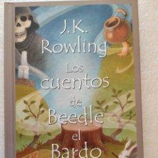 Libros de segunda mano: LOS CUENTOS DE BEEDLE EL BARDO. JK ROWLING. EDITORIAL SALAMANDRA PRIMERA EDICIÓN. Lote 199192201