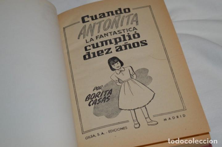 Libros de segunda mano: 1ª Edición 1955, ANTOÑITA la FANTÁSTICA, cumplió diez años / Borita Casas / Dibujos Zaragüeta, GILSA - Foto 5 - 203584845
