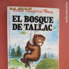 Libri di seconda mano: EL BOSQUE DE TALLAC -ERNEST THOMPSON SETON. ARGOS-VERGARA 1979 1ª EDICION.TAPA DURA. Lote 204701228