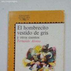 Libros de segunda mano: EL HOMBRECITO VESTIDO DE GRIS Y OTROS CUENTOS. FERNANDO ALONSO. ALFAGUARA JUVENIL Nº 11. TDK221. Lote 206124001
