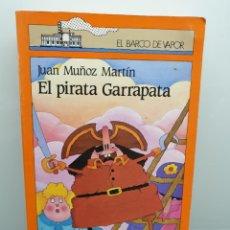 Livres d'occasion: EL PIRATA GARRAPATA, DE JUAN MUÑOZ MARTÍN. EL BARCO DE VAPOR. SM.. Lote 206159655
