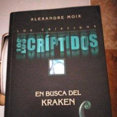 Libros de segunda mano: LOS CRIPTIDOS EN BUSCA DEL KRAKEN ALEXANDRE MOIX MARENOSTRUM. Lote 206423638
