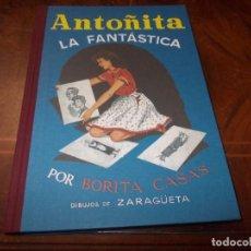 Libros de segunda mano: ANTOÑITA LA FANTÁSTICA POR BORITA CASAS. DIBUJOS DE ZARAGÜETA. FACSIMIL ALTAYA 2.008. Lote 206470471