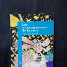 Libros de segunda mano: LOS SECUESTRADORES DE BURROS - GERALD DURRELL. Lote 206556941