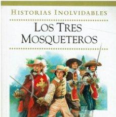 Libros de segunda mano: COLECCIÓN HISTORIAS. LOS TRES MOSQUETEROS. LIBRO INFANTIL ILUSTRADO. V. Lote 206581210