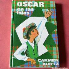 Libros de segunda mano: OSCAR EN LAS ISLAS - CARMEN KURTZ - EDITORIAL JUVENTUD. Lote 206778872