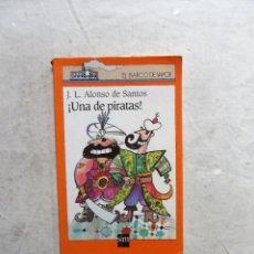 Libros de segunda mano: ¡ UNA DE PIRATAS ! DE J.L. ALONSO DE SANTOS - EL BARCO DE VAPOR. Lote 207016656