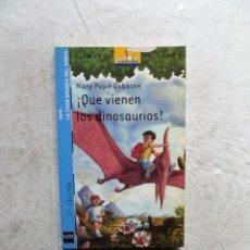 Libros de segunda mano: ¡ QUE VIENEN LOS DINOSAURIOS ! DE MARY POPE OSBORNE - EL BARCO DE VAPOR. Lote 207017426