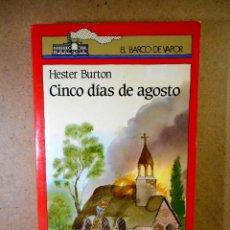 Libros de segunda mano: CINCO DÍAS DE AGOSTO ( HESTER BURTON ). Lote 207037565