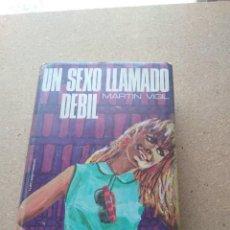 Libros de segunda mano: UN SEXO LLAMADO DÉBIL. JOSÉ LUIS MARTÍN VIGIL 1970. Lote 207240252