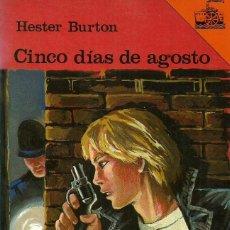 Libros de segunda mano: CINCO DÍAS DE AGOSTO . HESTER BURTON. Lote 207262525