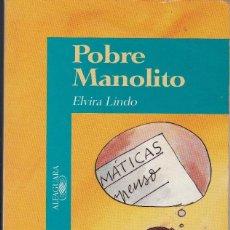 Libros de segunda mano: POBRE MANOLITO DE ELVIRA LINDO. Lote 207860296