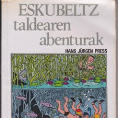 Libros de segunda mano: ESKUBELTZ TALDEAREN ABENTURAK DE HANS JÜRGEN PRESS EN EUSKERA. Lote 207968186