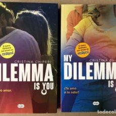 Libros de segunda mano: MY DILEMMA IS YOU. UN NUEVO AMOR, O DOS Y ¿TE AMO O TE ODIO?. CRISTINA CHIPERI. 2 LIBROS. Lote 207980875