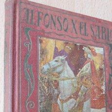 Libros de segunda mano: ALFONSO X EL SABIO, PÁGINAS BRILLANTES DE LA HISTORIA, 1955. Lote 208322165