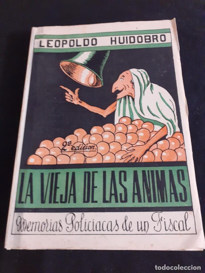NOVELA DE LEOPOLDO HUIDOBRO LA VIEJA DE LAS ANIMAS 2ªEDICION 1956 (Libros de Segunda Mano - Literatura Infantil y Juvenil - Novela)