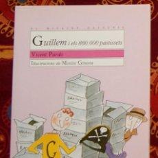 Libros de segunda mano: GUILLEM I ELS 880.000 PASTISSETS VICENT PARDO. Lote 208450487