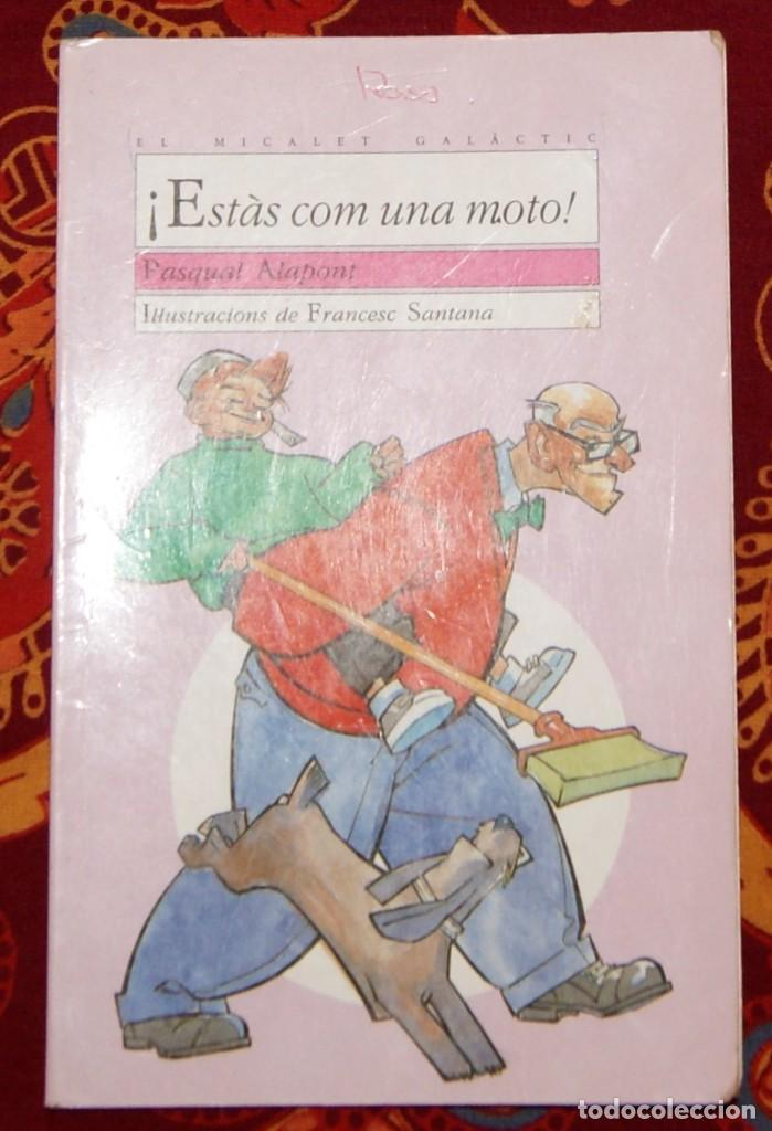 ESTÀS COM UNA MOTO! PASQUAL ALAPONT (Libros de Segunda Mano - Literatura Infantil y Juvenil - Novela)