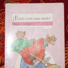 Libros de segunda mano: ESTÀS COM UNA MOTO! PASQUAL ALAPONT. Lote 208452643