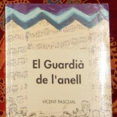 Libros de segunda mano: EL GUARDIÀ DE L'ANELL VICENT PASCUAL. Lote 208456581