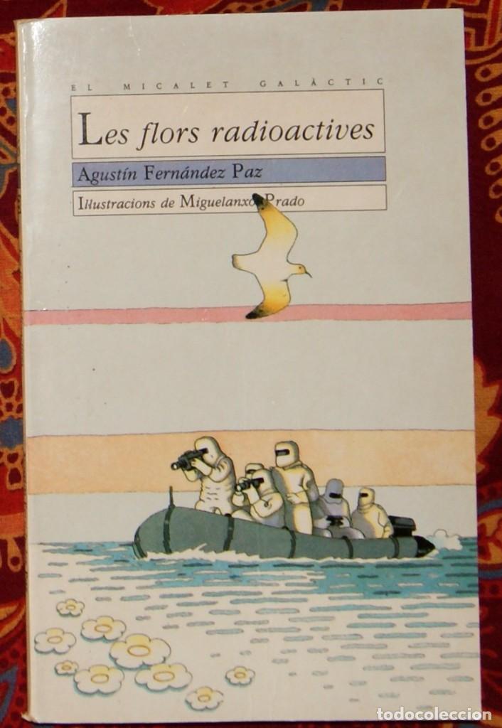 LES FLORS RADIOACTIVES AGUSTÍN FERNÁNDEZ PAZ (Libros de Segunda Mano - Literatura Infantil y Juvenil - Novela)