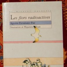 Libros de segunda mano: LES FLORS RADIOACTIVES AGUSTÍN FERNÁNDEZ PAZ. Lote 208468041