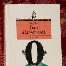 Libros de segunda mano: CERO A LA IZQUIERDA ANDREU MARTÍN. Lote 208478815