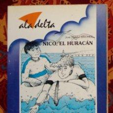 Libros de segunda mano: NICO, EL HURACÁN JOSÉ MANUEL BRIONES. Lote 208489075
