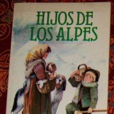 Libros de segunda mano: HIJOS DE LOS ALPES JUANA SPYRI. Lote 208495132