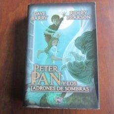 Libros de segunda mano: PETER PAN Y LOS LADRONES DE SOMBRAS. Lote 209015405