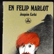 Libros de segunda mano: EN FELIP MARLOT - JOAQUIM CARBÓ - LA XARXA - ABADIA MONTSERRAT 1989 - CATALÀ. Lote 210594668