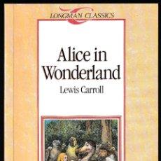 Libros de segunda mano: ALICE IN WONDERLAND - LEWIS CARROLL - Nº 2 - LONGMAN 1995 - INGLÉS. Lote 210594922
