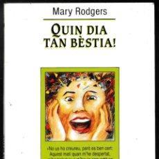 Libros de segunda mano: QUIN DIA TAN BÈSTIA - MARY RODGERS - L'ESPARVER 1994 - CATALÀ. Lote 210599600