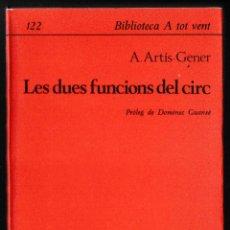 Libros de segunda mano: LES DUES FUNCIONS DEL CIRC - ARTÍS GENER - PROA 1966 - CATALÀ. Lote 210601876