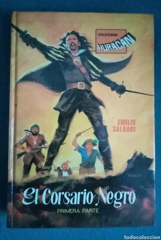 1977 LIBRO EL CORSARIO NEGRO PRIMERA PARTE. EMILIO SALGARI. COLECCIÓN HURACÁN. ED. TORAY SA. PP 255. (Libros de Segunda Mano - Literatura Infantil y Juvenil - Novela)